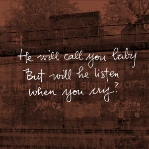 Words Falling Slow – He Will Call You Baby